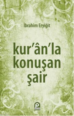 Kur'an'la Konuşan Şair