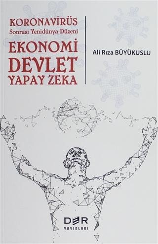 Koronavirüs Sonrası Yenidünya Düzeni: Ekonomi Devlet Yapay Zeka