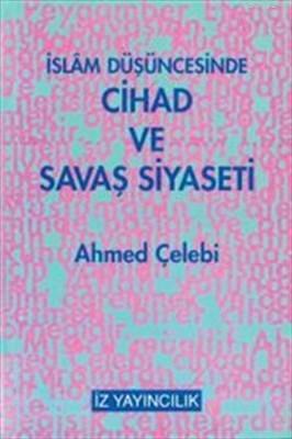 İslam Düşüncesinde Cihad ve Savaş Siyaseti