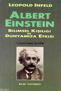 Albert Einstein - Bilimsel Kişiliği ve Dünyamıza Etkisi