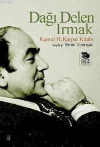 Dağı Delen Irmak - Kemal H. Karpat Kitabı
