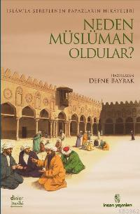 Neden Müslüman Oldular?; İslam'la Şereflenen Papazların Hikayeleri