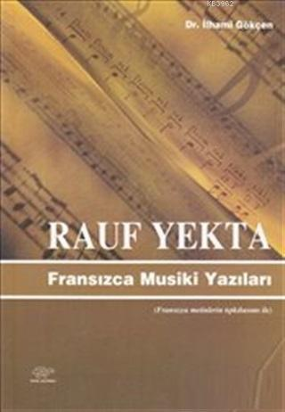 Rauf Yekta : Fransızca Musiki Yazıları