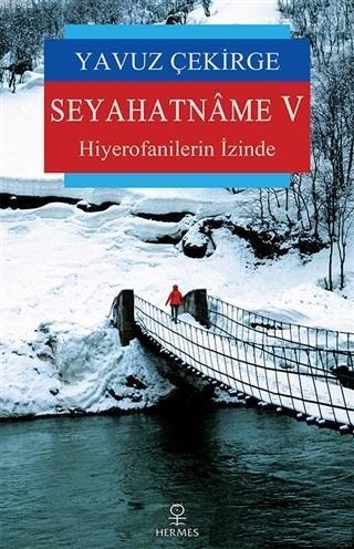Seyahatname 5; Hiyerofanilerin İzinde