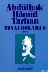 Abdülhak Hâmid Tarhan´ın Tiyatroları 6; Kanbur