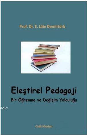 Eleştirel Pedagoli; Bir Öğrenme ve Değişim Yolculuğu