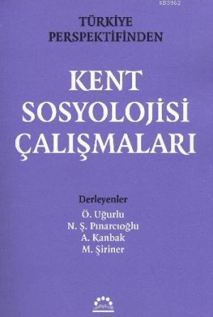 Kent Sosyolojisi Çalışmaları; Türkiye Perspektifinden