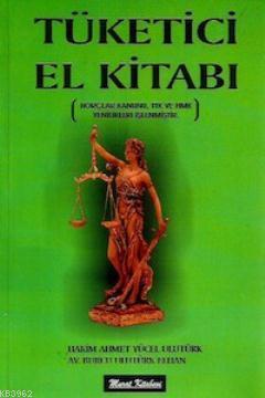 Tüketici El Kitabı; Borçlar Kanunu, TTK, HMK Yenilikleri İşlenmiştir
