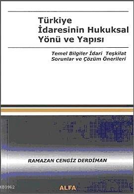 Türkiye İdaresinin Hukuksal Yönü ve Yapısı - 1.Cilt