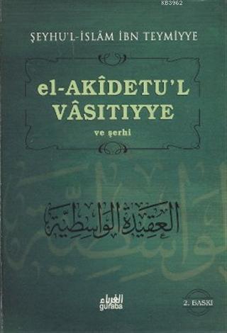 Şerh-i Akîdetul-Vasıtıyye (Ciltli)