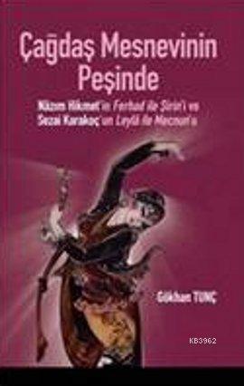 Çağdaş Mesnevinin Peşinde; Nazım Hikmet'in Ferhad ile Şirin'i ve Sezai Karakoç'un Leyla ile Mecnun'u