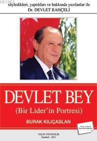 Devlet Bey; Bir Lider'in Portresi