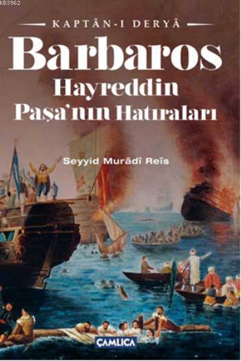 Kaptan-ı Derya Barbaros Hayreddin Paşanın Hatıraları