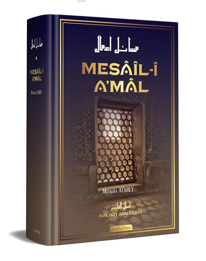 Mesail-i Amal; Kalbin Amelleri