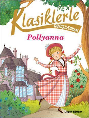 Klasiklerle Tanışıyorum - Pollyanna