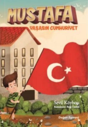 Mustafa - Yaşasın Cumhuriyet
