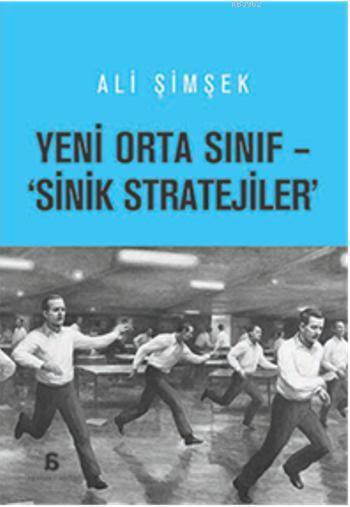 Yeni Orta Sınıf - Sinik Stratejiler