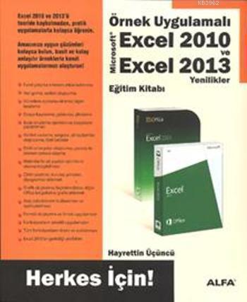 Örnek Uygulamalı Excel 2010 ve Excel 2013; Yenilikler Eğitim Kitabı Herkes İçin