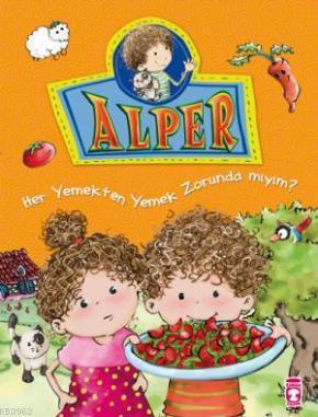 Alper - Her Yemekten Yemek Zorunda mıyım?; +5 Yaş