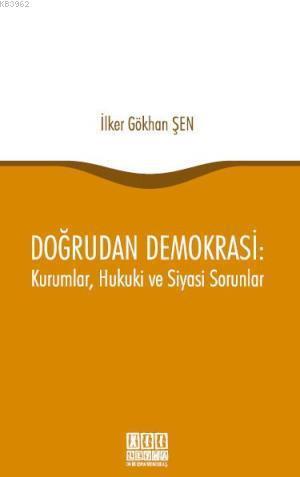 Doğrudan Demokrasi: Kurumlar, Hukuki ve Siyasi Sorunlar