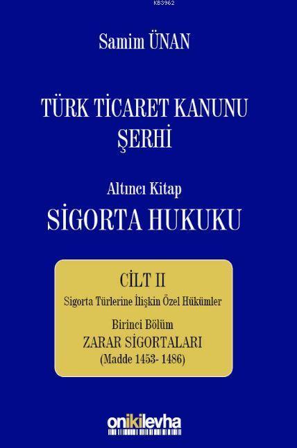 Türk Ticaret Kanunu Şerhi Altıncı Kitap - Sigorta Hukuku Cilt 2