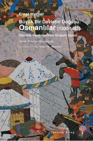 Büyük Bir Devletin Doğuşu: Osmanlılar (1300 - 1481); Osmanlı Feodalizminin Oluşum Süreci
