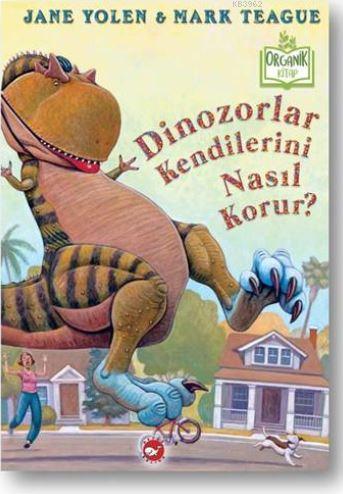 Dinozorlar Kendilerini Nasıl Korur?