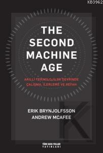 The Second Machine Age; Akıllı Teknolojiler Devrinde Çalışma, İlerleme ve Refah