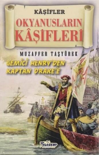 Okyanusların Kaşifleri - Kaşifler Gemici Henry'den Kaptan Drake'e