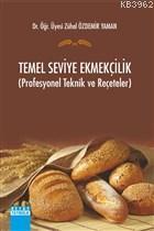 Temel Seviye Ekmekçilik Profesyonel Teknik ve Reçeteler