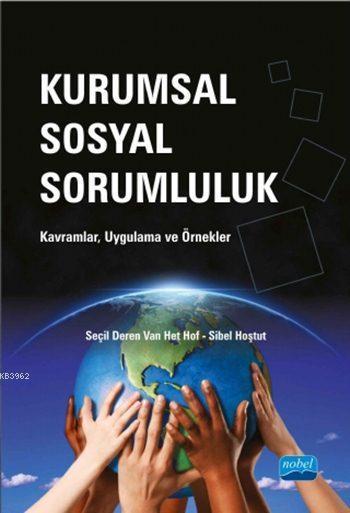 Kurumsal Sosyal Sorumluluk; Kavramlar, Uygulama ve Örnekler
