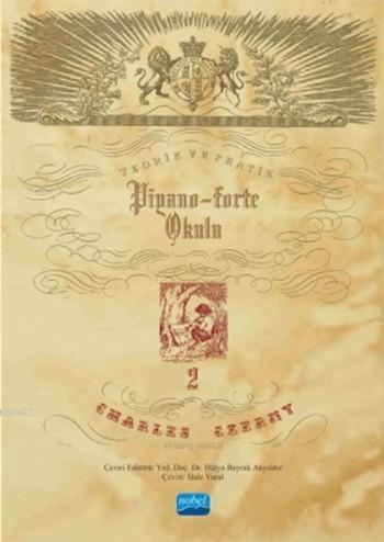 Charles Czerny Piyano Okulu 2; Teroik ve Pratik Piyano-Forte Okulu