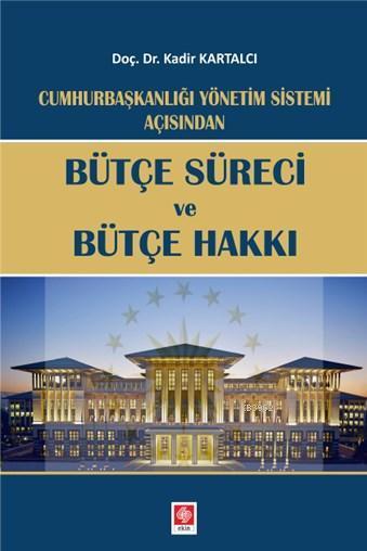 Cumhurbaşkanlığı Yönetim Sistemi Açılışından Bütçe Süreci ve Bütçe Hakkı