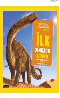 İlk Dinozor Kitabım; National Geographic Kids