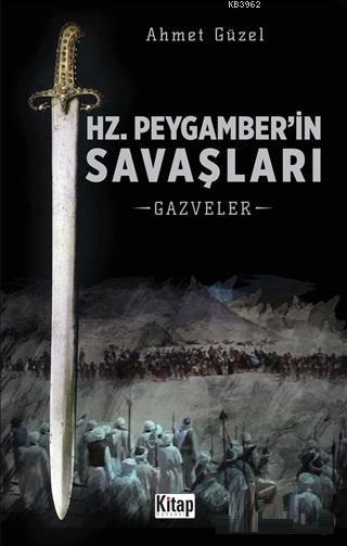 Hz. Peygamber'in Savaşları; Gazveler
