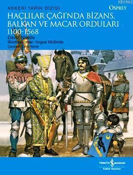 Haçlılar Çağında Bizans, Balkan ve Macar Orduları