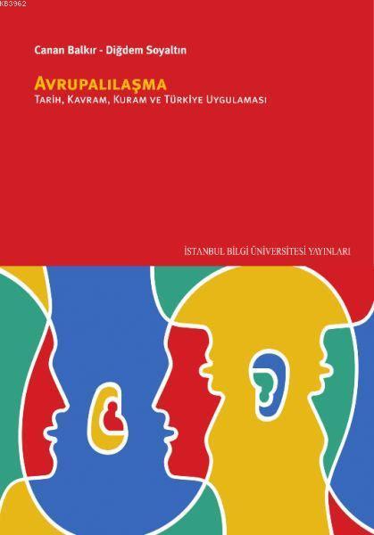 Avrupalılaşma; Tarih, Kuram, Kavram Ve Türkiye Uygulaması