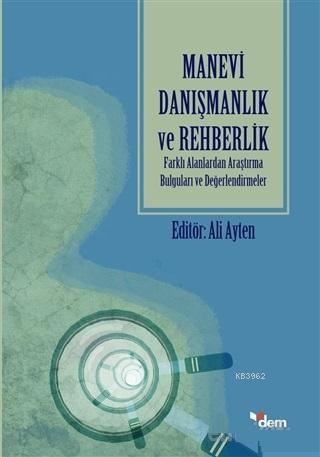 Manevi Danışmanlık ve Rehberlik; Farklı Alanlardan Araştırma Bulguları ve Değerlendirmeler