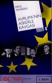 Avrupa'nın Askerle Kavgası; Hayatım Avrupa 4