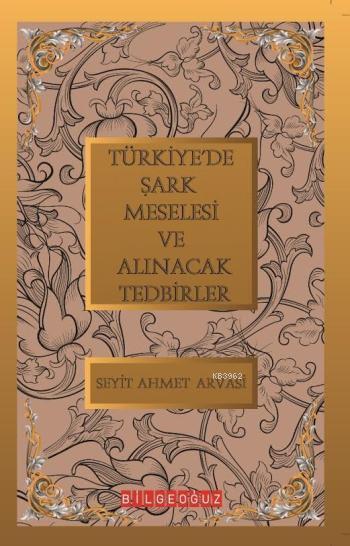 Türkiye'de Şark Meselesi ve Alınacak Tedbirler