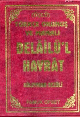 Delailü'l Hayrat (Dua-122, Üçlü); Türkçe Okunuş ve Manalı