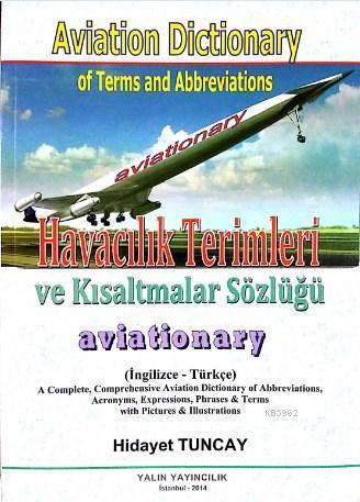 Aviation Dictionary of Terms and Abbreviation; Havacılık Terimleri ve Kısaltmalar Sözlüğü