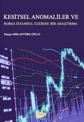 Kesitler Anomaliler ve Borsa İstanbul Üzerine Bir Araştırma
