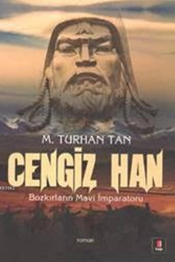 Cengiz Han; Bozkırların Mavi İmparatoru