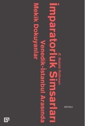 İmparatorluk Simsarları; Venedik-İstanbul Arasında Mekik Dokuyanlar