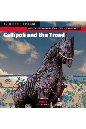 Antiquity to the Present: Gallipoli and the Troad