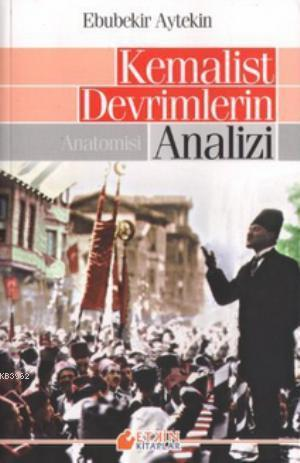 Kemalist Devrimlerin Analizi; Anatomisi