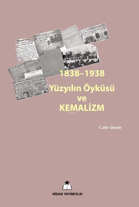 1838-1938 Yüzyılın Öyküsü Kemalizm
