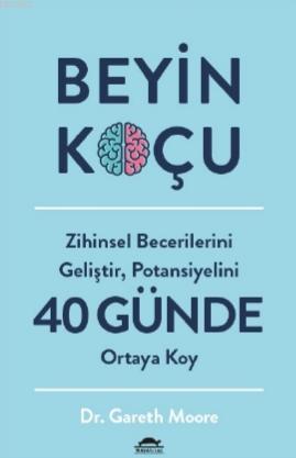 Beyin Koçu; Zihinsel Becerilerini Geliştir, Potansiyelini 40 Günde Ortaya Koy