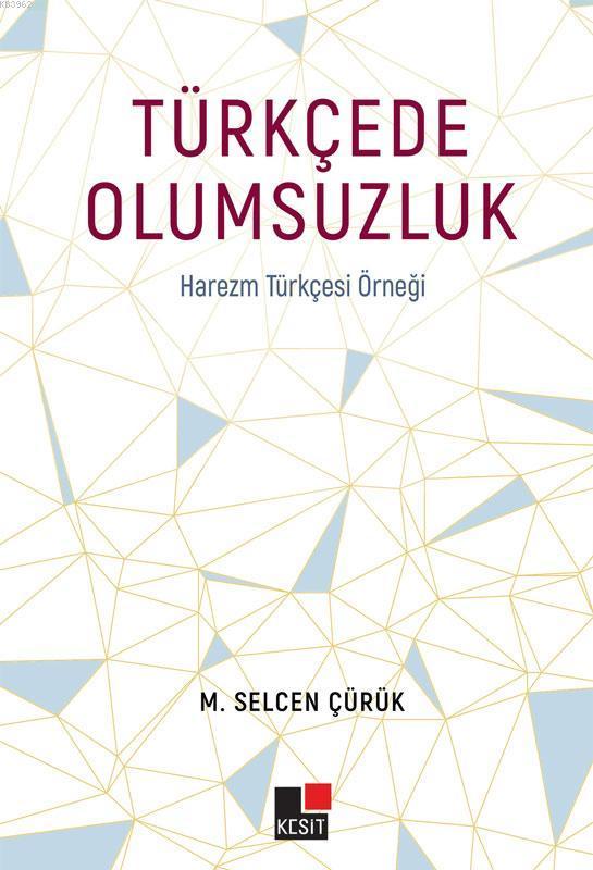 Türkçede Olumsuzluk; Harezm Türkçesi Örneği